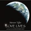 Steven Tyler LOVE LIVES