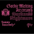 Tommy heavenly6 Gothic Melting Ice cream's Darkness Nightmare