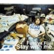 藤井 フミヤ Stay with me.