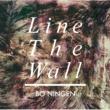 BO NINGEN Line The Wall
