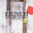 SING LIKE TALKING REUNION