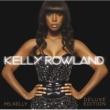 Kelly Rowland ミス・ケリー デラックス・エディション