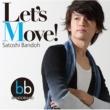 坂東 慧 Let's Move!