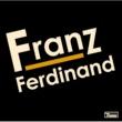 フランツ・フェルディナンド フランツ・フェルディナンド