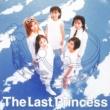 プリンセス プリンセス The Last Princess