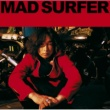 浅井 健一 Mad Surfer