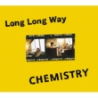 CHEMISTRY Long Long Way