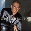 マイケル・ボルトン Love Songs