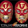TOTALFAT OVER DRIVE