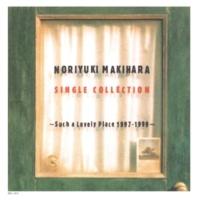 槇原 敬之 NORIYUKI MAKIHARA SINGLE COLLECTION ~Such a Lovely Place 1997~1999~