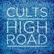 Cults ハイ・ロード
