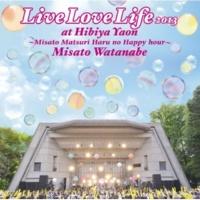 渡辺 美里 人生はステージだ! Live Love Life 2013