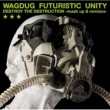 WAGDUG FUTURISTIC UNITY INSANITY