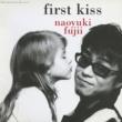 藤井 尚之 first kiss