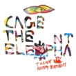 Cage The Elephant サンキュー、ハッピー・バースデイ
