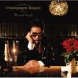 鈴木雅之 Champagne Royale