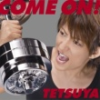 TETSUYA Can't stop believing[Album Mix]