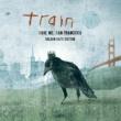 TRAIN セイヴ・ミー、サンフランシスコ~ゴールデン・ゲート・エディション