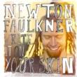 Newton Faulkner ライト・イット・オン・ユア・スキン