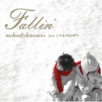 nobodyknows+ feat. シゲルBROWN Fallin' -instrumental-