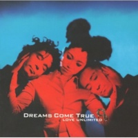 DREAMS COME TRUE LOVE UNLIMITED