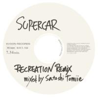 スーパーカー RECREATION REMIX mixed by Satoshi Tomiie