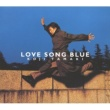 玉置 浩二 LOVE SONG BLUE