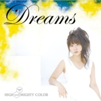 HIGH and MIGHTY COLOR Dreams
