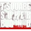 T-SQUARE SUPER BAND WONDERFUL DAYS