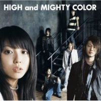 HIGH and MIGHTY COLOR ガーデン オブ MY ハート