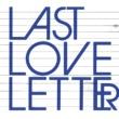 チャットモンチー Last Love Letter