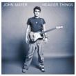 John Mayer ヘヴィアー・シングス