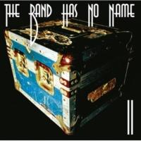 THE BAND HAS NO NAME II