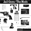 THE MODS JAIL GUNS