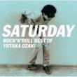 尾崎 豊 SATURDAY~ROCK'N'ROLL BEST OF YUTAKA OZAKI