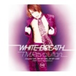 T.M.Revolution WHITE BREATH