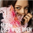 MiChi EYES WIDE OPEN