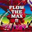 FLOW FLOW THE MAX !!!