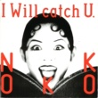 NOKKO I Will Catch U