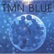 TMN Naoto Kine Presents TMN blue