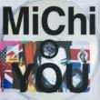 MiChi YOU
