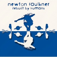 Newton Faulkner ビーン・シンキング・アバウト・イット