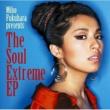 福原 美穂 The Soul Extreme EP