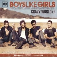 Boys Like Girls クレイジー・ワールド