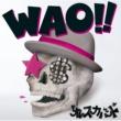 オレスカバンド WAO!!