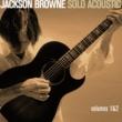 JACKSON BROWNE ジャクソン・ブラウン - ソロ・アコースティック1&2