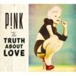 P!NK トゥルース・アバウト・ラヴ (Deluxe Version)