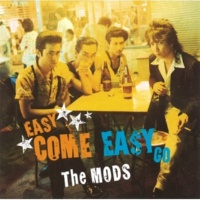 THE MODS EASY COME EASY GO