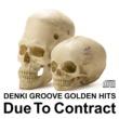 電気グルーヴ 電気グルーヴのゴールデンヒッツ~Due To Contract