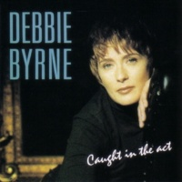Debbie Byrne What'S The Use Of Wond'Rin
